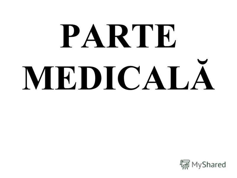 PARTE MEDICALĂ