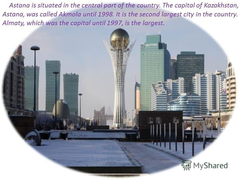 Astana Astana is the capital of Kazakhstan Done: Zurman Z. Faculty: General medicine Group: 006-2k Prepared by: Kaibaldieva B.M. Almaty 2015 С.Ж.Асфендияров атындағы Қазақ Ұлттық Медициналық Университеті Kazakh National Medical University named after