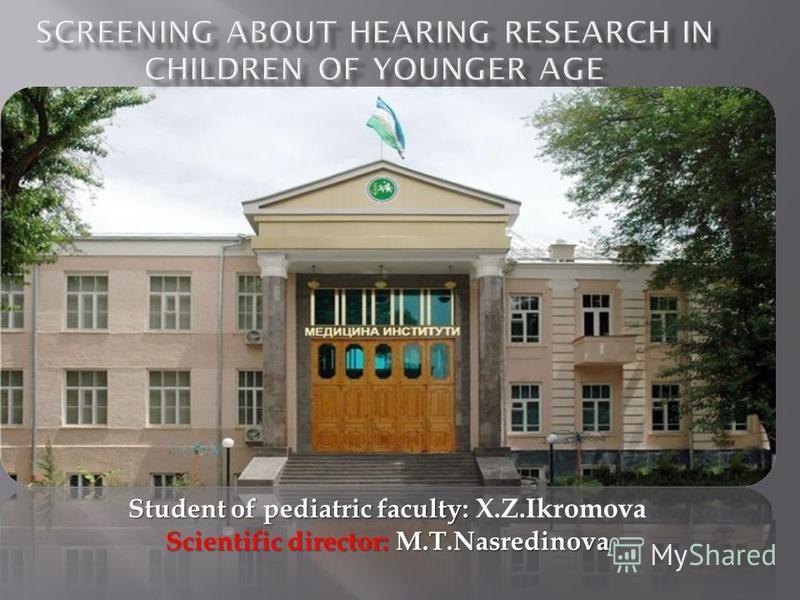 Student of pediatric faculty: Student of pediatric faculty: X.Z.Ikromova Scientific director: M.T.Nasredinova