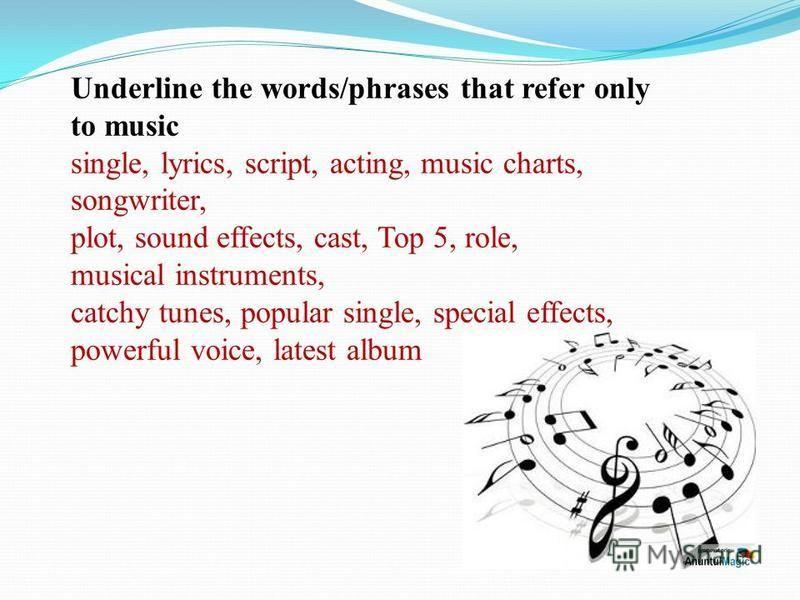 Underline the words/phrases that refer only to music single, lyrics, script, acting, music charts, songwriter, plot, sound effects, cast, Top 5, role, musical instruments, catchy tunes, popular single, special effects, powerful voice, latest album