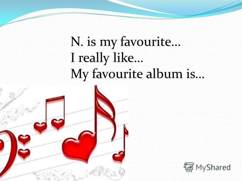 N. is my favourite… I really like… My favourite album is…