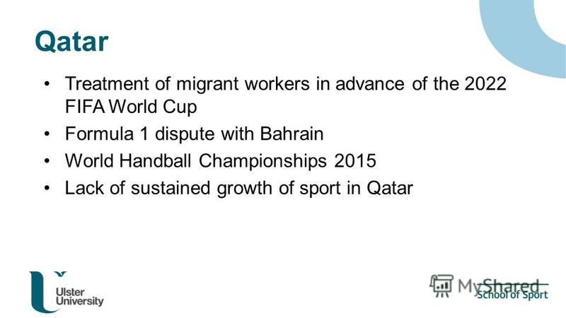 Treatment of migrant workers in advance of the 2022 FIFA World Cup Formula 1 dispute with Bahrain World Handball Championships 2015 Lack of sustained growth of sport in Qatar