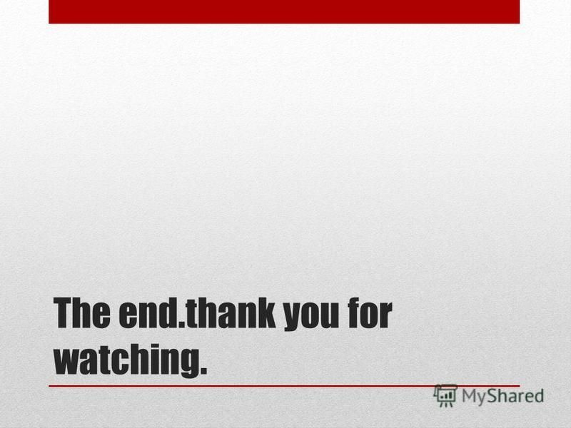 The end.thank you for watching.