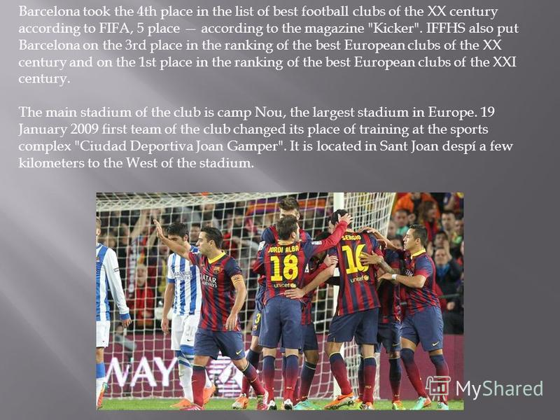 Barcelona took the 4th place in the list of best football clubs of the XX century according to FIFA, 5 place according to the magazine