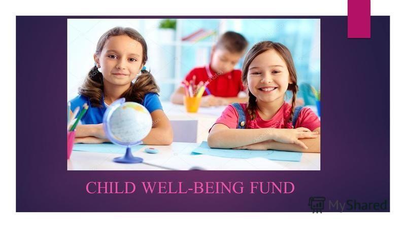 CHILD WELL-BEING FUND