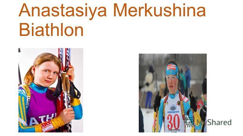 Anastasiya Merkushina Biathlon