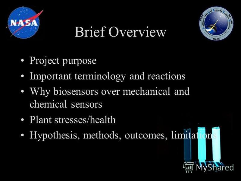 Brief Overview Project purpose Important terminology and reactions Why biosensors over mechanical and chemical sensors Plant stresses/health Hypothesis, methods, outcomes, limitations