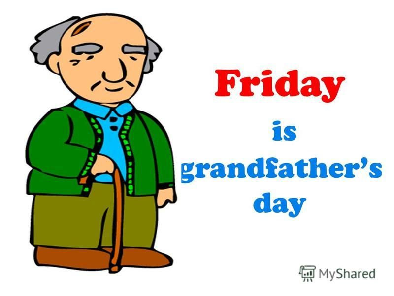 Friday is grandfathers day