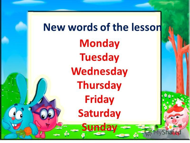 New words of the lesson Monday Tuesday Wednesday Thursday Friday Saturday Sunday