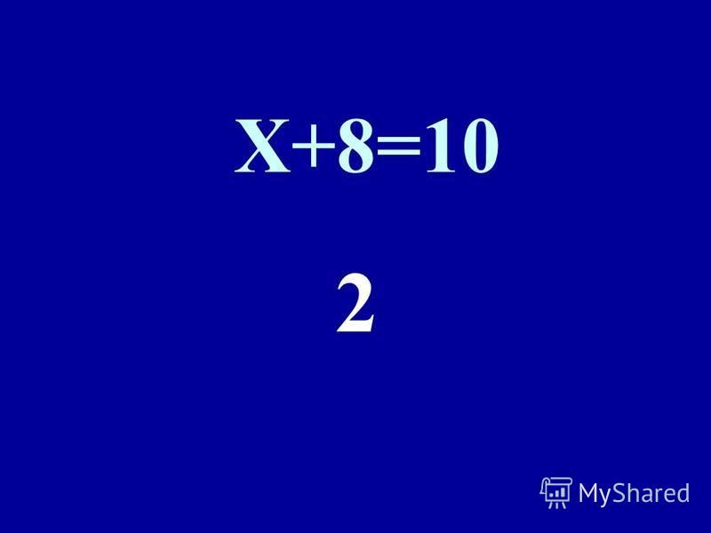 X+8=10 2