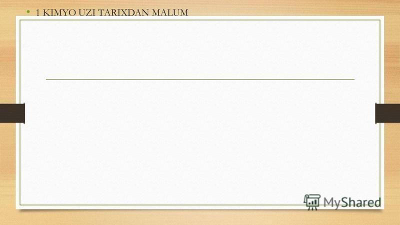 1 KIMYO UZI TARIXDAN MALUM