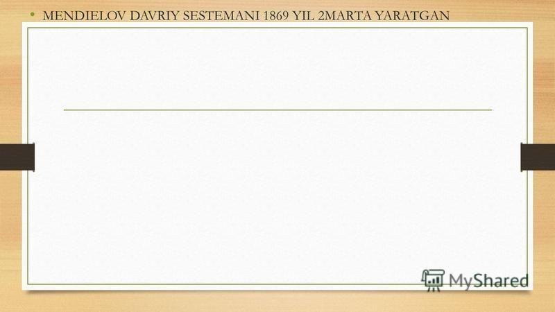 MENDIELOV DAVRIY SESTEMANI 1869 YIL 2MARTA YARATGAN