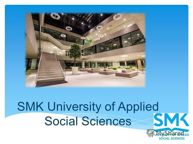 www.smk.lt SMK University of Applied Social Sciences
