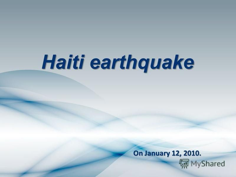 Haiti earthquake On January 12, 2010. On January 12, 2010.