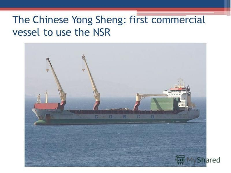 The Chinese Yong Sheng: first commercial vessel to use the NSR