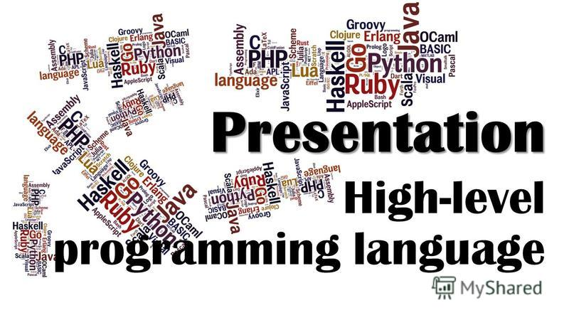 Presentation High-level programming language