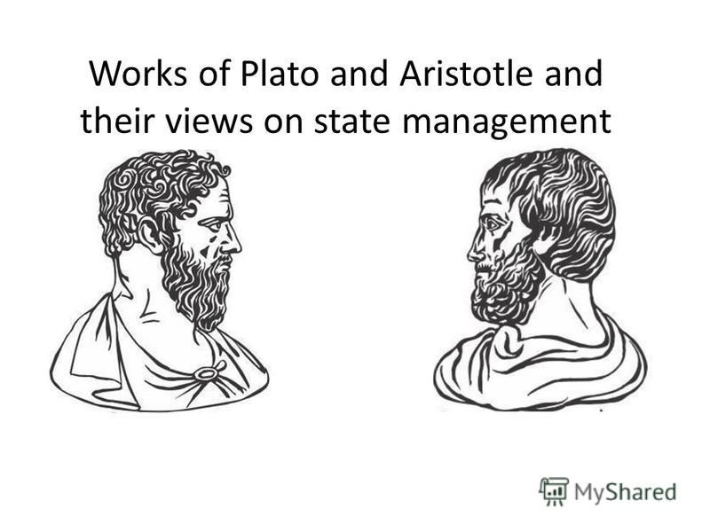 Works of Plato and Aristotle and their views on state management