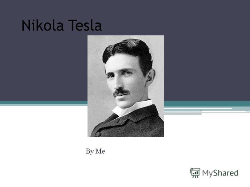 Nikola Tesla By Me