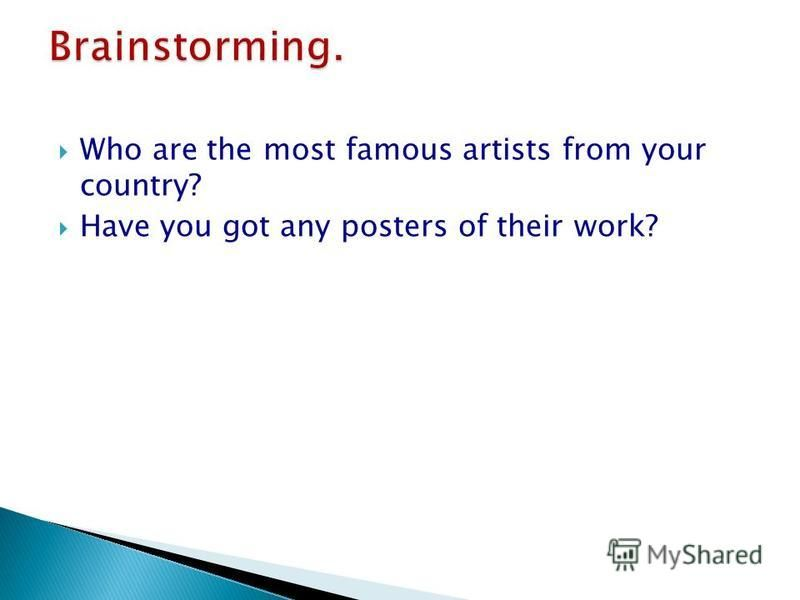 Who are the most famous artists from your country? Have you got any posters of their work?
