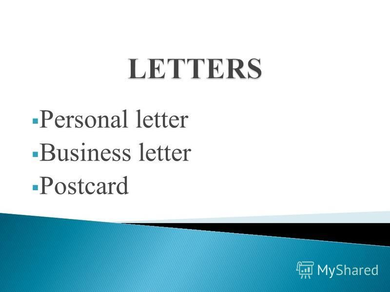 Personal letter Business letter Postcard