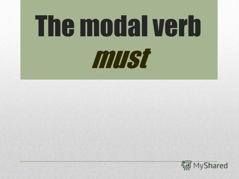 The modal verb must