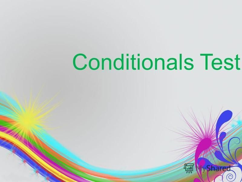 Conditionals Test