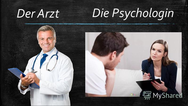 Der Arzt Die Psychologin