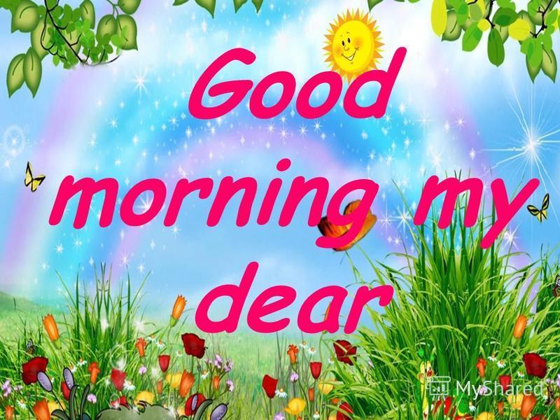 Designed by: Moh@dese F@zeli Good morning my dear
