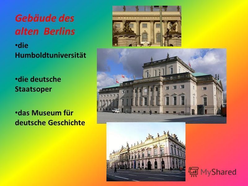 Gebäude des alten Berlins die Humboldtuniversität die deutsche Staatsoper das Museum für deutsche Geschichte