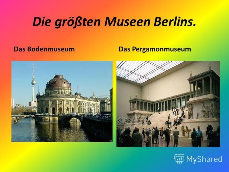 Die größten Museen Berlins. Das BodenmuseumDas Pergamonmuseum