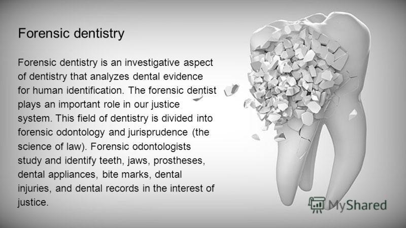 Prezentaciya Na Temu Forensic Dentistry Forensic Dentistry Forensic Dentistry Is An Investigative Aspect Of Dentistry That Analyzes Dental Evidence For Human Identification Skachat Besplatno I Bez Registracii