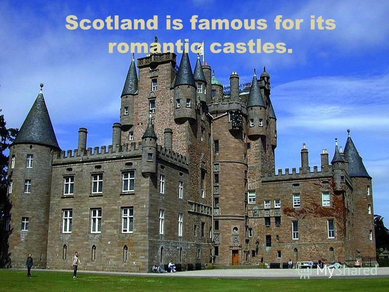 Scotland is famous for its romantic castles.