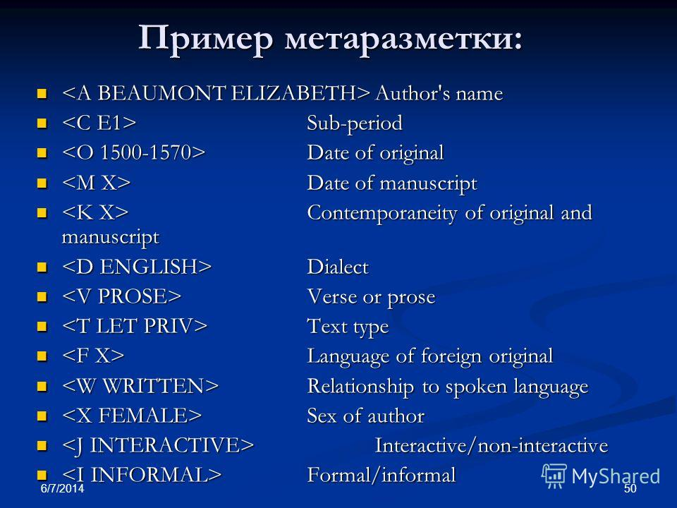 6/7/2014 50 Пример метаразметки: Author's name Author's name Sub-period Sub-period Date of original Date of original Date of manuscript Date of manuscript Contemporaneity of original and manuscript Contemporaneity of original and manuscript Dialect D