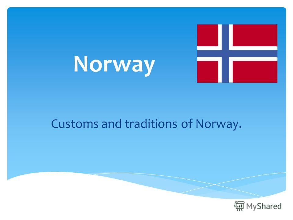Norway Customs and traditions of Norway.