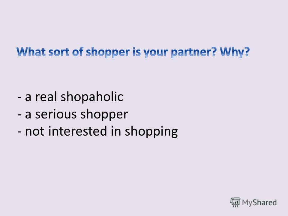 1. What kind of shops do you like going? 2. What shops do you dislike? 3. What things do you enjoy buying? 4. How often do you go shopping? 5. Who do you usually go shopping with?