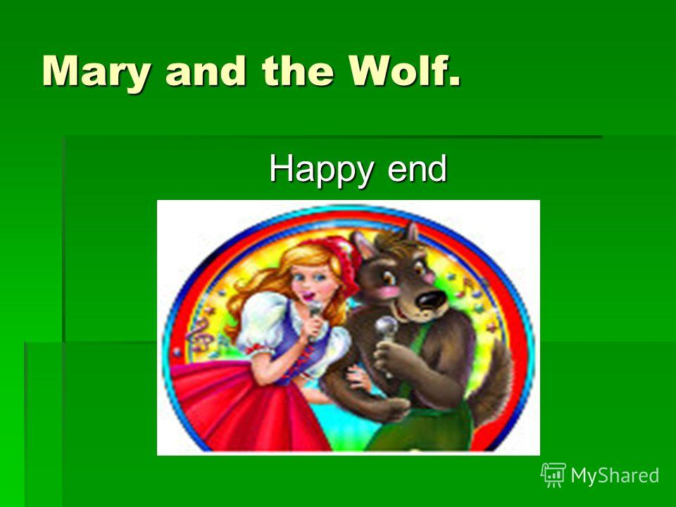 Mary and the Wolf. Happy end