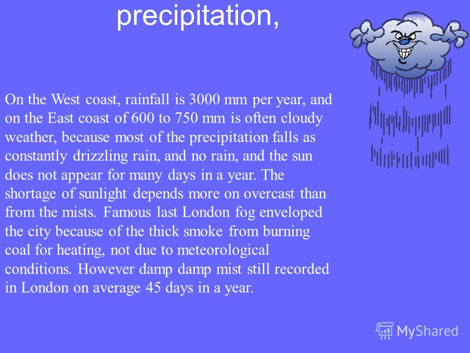climate, The climate of the United Kingdom temperate, oceanic and humid. The temperature rarely rises in summer days above 29S or decreases in winter night below-7C. The mildness of its climate is mainly due to the influence of the North Atlantic cur