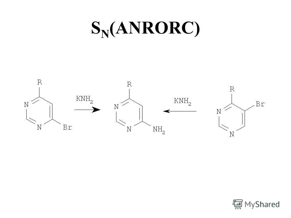 S N (ANRORC)