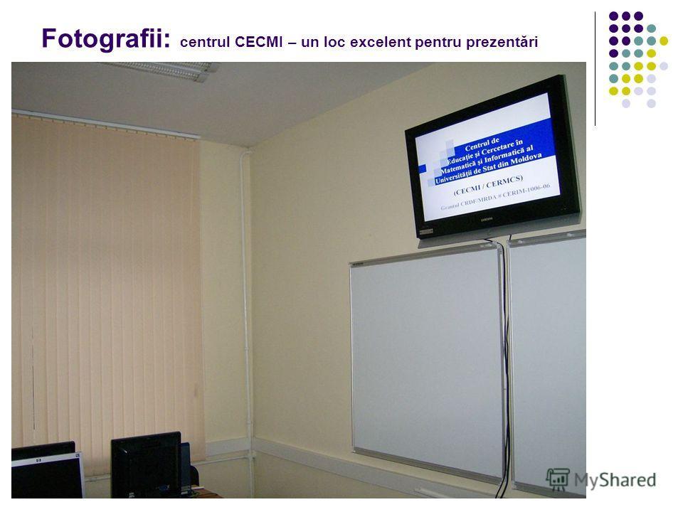 Fotografii: centrul CECMI – un loc excelent pentru prezentări