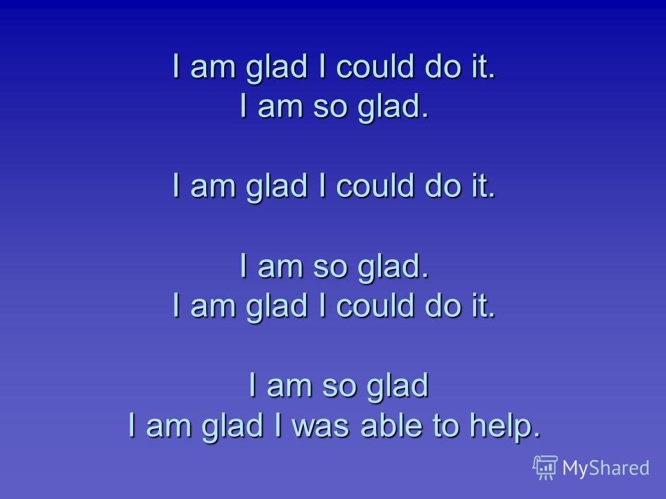 I am glad I could do it. I am so glad. I am glad I could do it. I am so glad. I am glad I could do it. I am so glad I am glad I was able to help.