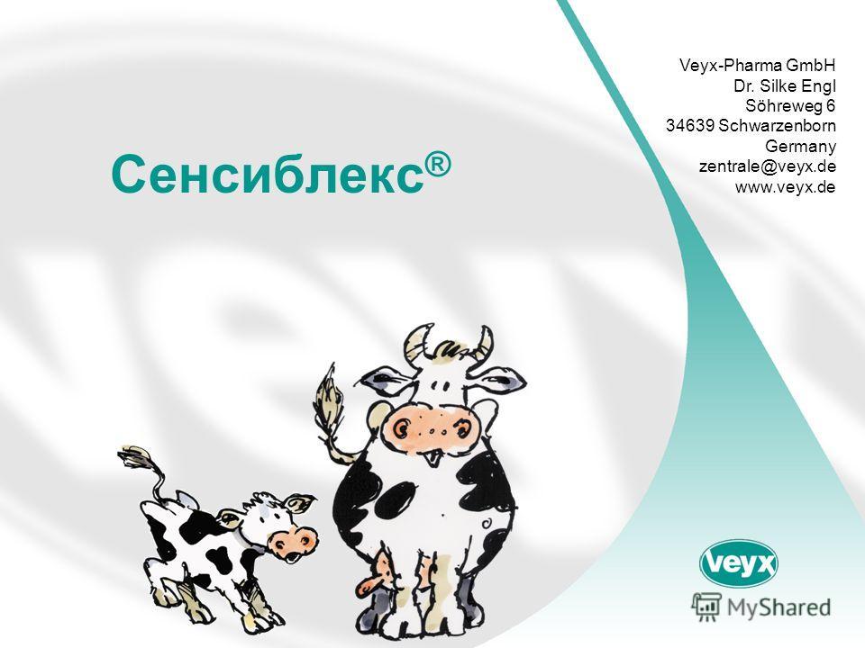Сенсиблекс ® Veyx-Pharma GmbH Dr. Silke Engl Söhreweg 6 34639 Schwarzenborn Germany zentrale@veyx.de www.veyx.de