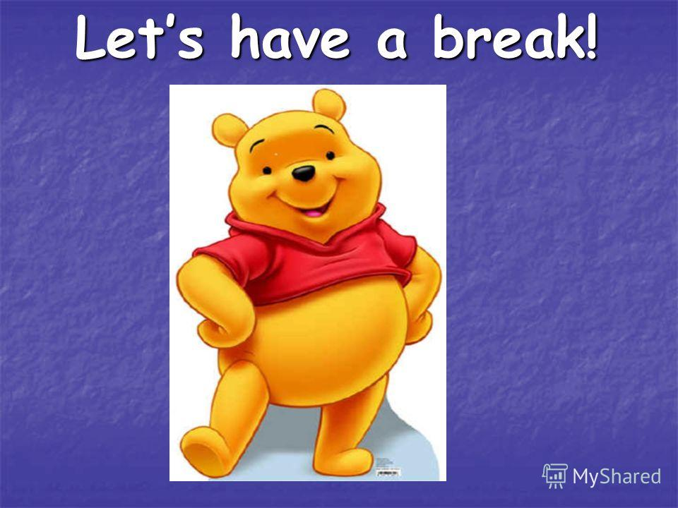 Lets have a break!