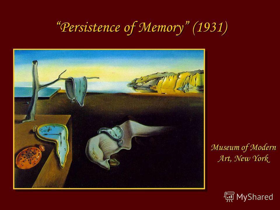 Museum of Modern Art, New York Persistence of Memory (1931)