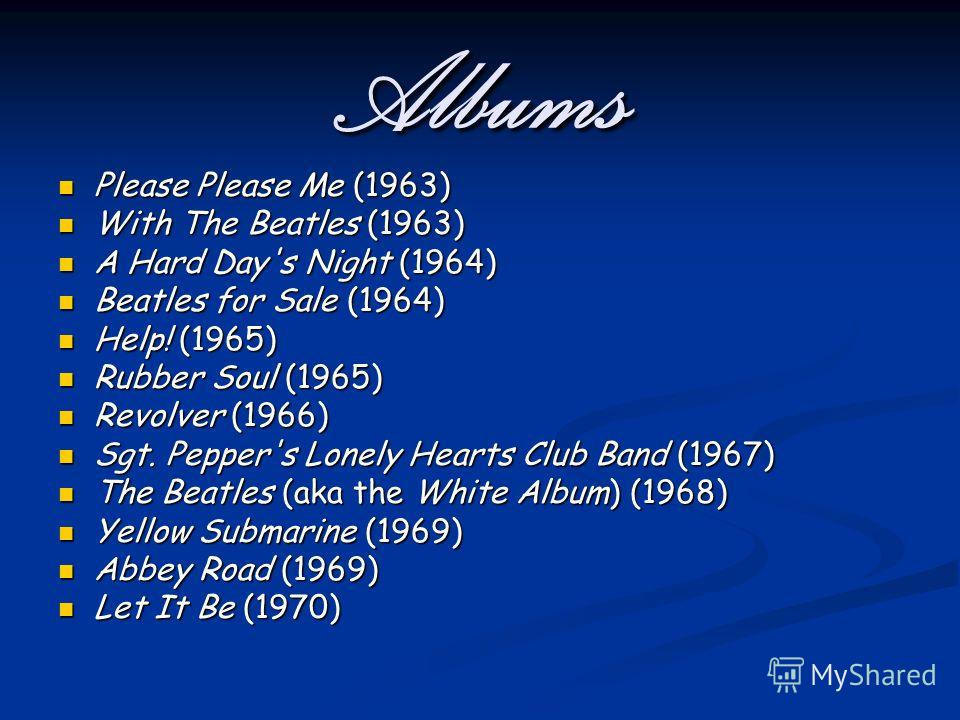 Albums Please Please Me (1963) Please Please Me (1963) With The Beatles (1963) With The Beatles (1963) A Hard Day's Night (1964) A Hard Day's Night (1964) Beatles for Sale (1964) Beatles for Sale (1964) Help! (1965) Help! (1965) Rubber Soul (1965) Ru