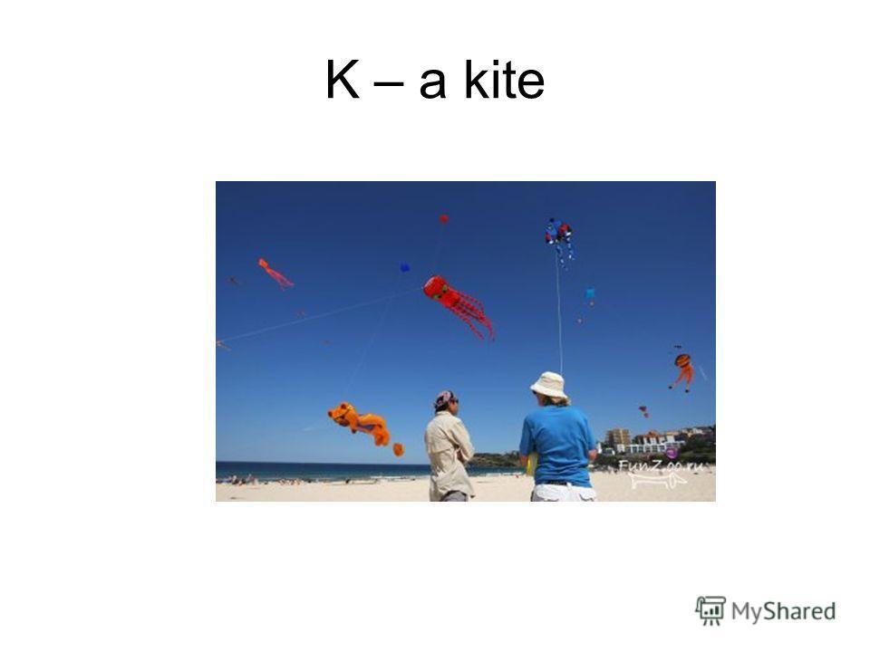 K – a kite