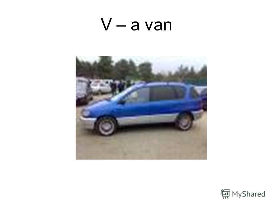 V – a van