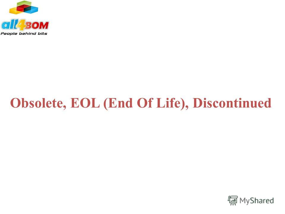 Obsolete, EOL (End Of Life), Discontinued