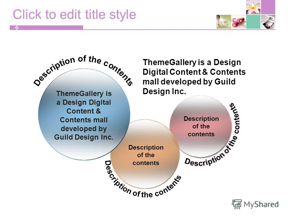 Click to edit title style ThemeGallery is a Design Digital Content & Contents mall developed by Guild Design Inc. Description of the contents ThemeGallery is a Design Digital Content & Contents mall developed by Guild Design Inc.