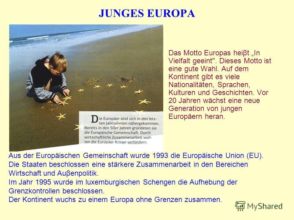 JUNGES EUROPA Das Motto Europas heist In Vielfalt geeint