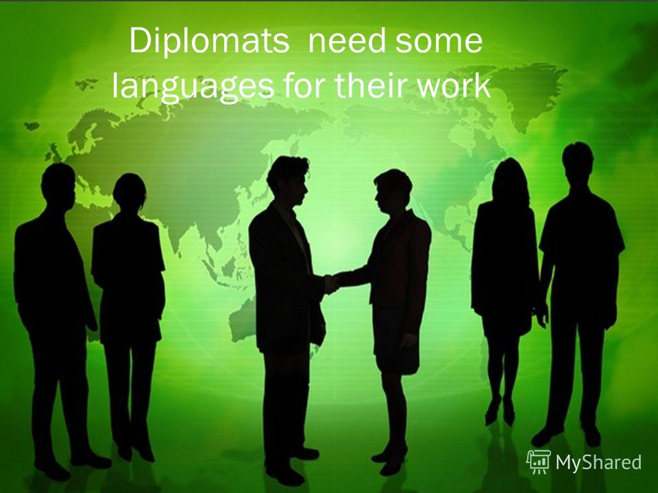 Diplomats need some languages for their work